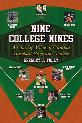 Nine College Nines: A Closeup View of Campus Baseball Programs Today (Paperback)