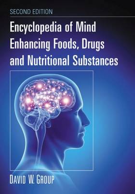 Encyclopedia of Mind Enhancing Foods, Drugs and Nutritional Substances (Paperback)
