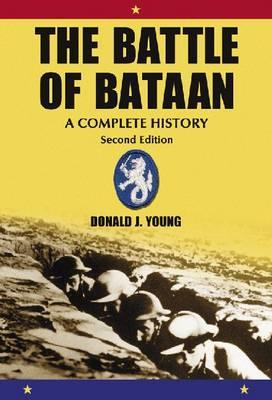 The Battle of Bataan: A Complete History (Hardback)