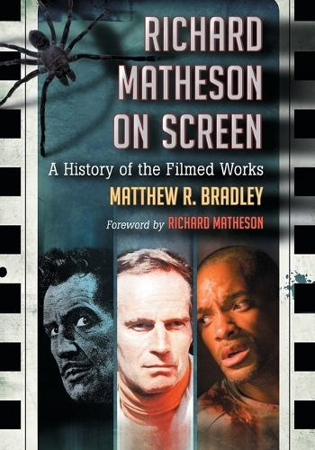 Richard Matheson on Screen: A History of the Filmed Works (Paperback)