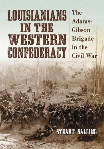 Louisianians in the Western Confederacy (Paperback)