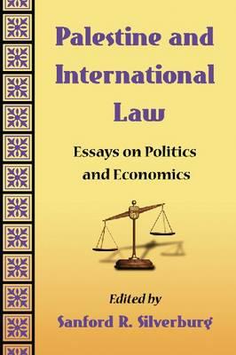 Palestine and International Law: Essays on Politics and Economics (Paperback)