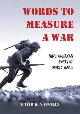 Words to Measure a War: Nine American Poets of World War II (Paperback)