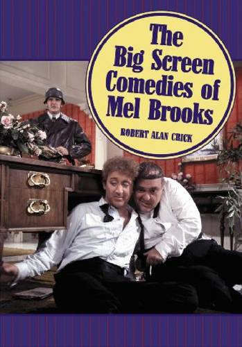The Big Screen Comedies of Mel Brooks (Paperback)
