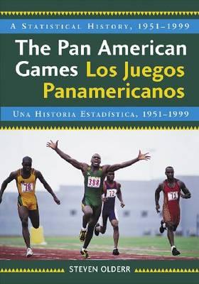 The Pan American Games / Los Juegos Panamericanos: A Statistical History, 1951-1999, Bilingual Edition / Una Historia Estadistica, 1951-1999, Edicion Bilingue (Paperback)