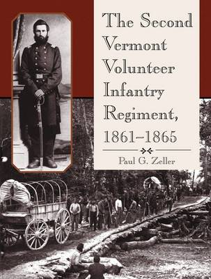 The Second Vermont Volunteer Infantry Regiment, 1861-1865 (Paperback)
