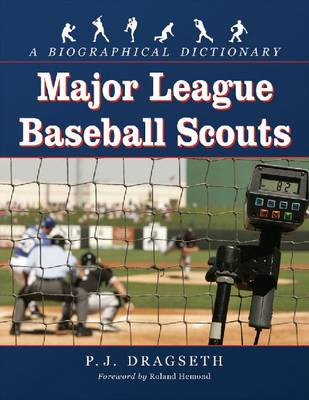 Major League Baseball Scouts: A Biographical Dictionary (Paperback)
