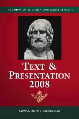 Text & Presentation, 2008 - The Comparative Drama Series (Paperback)