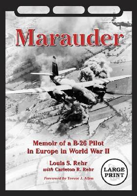 Marauder: Memoir of a B-26 Pilot in Europe in World War II (Paperback)