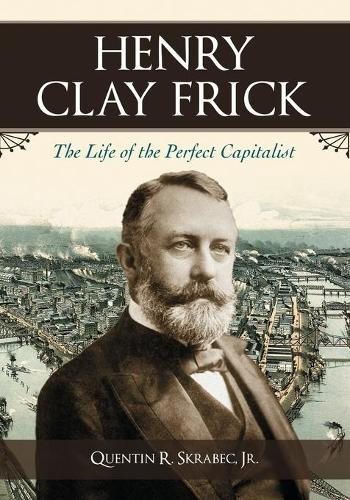 Henry Clay Frick (Paperback)