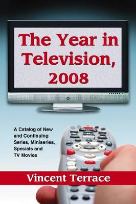 The Year in Television: A Catalog of New and Continuing Series, Miniseries, Specials and TV Movies (Paperback)