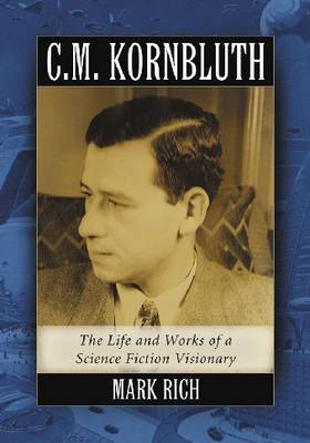 C.M. Kornbluth: The Life and Works of a Science Fiction Visionary (Paperback)
