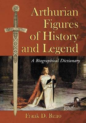 Arthurian Figures of History and Legend (Paperback)