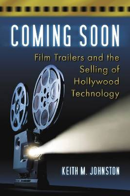 Coming Soon: Film Trailers and the Selling of Hollywood Technology (Paperback)