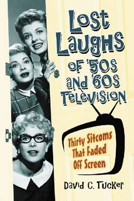 Lost Laughs of '50s and '60s Television (Paperback)