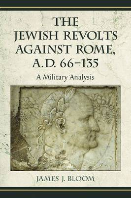 The Jewish Revolts Against Rome, A.D. 66-135 (Paperback)
