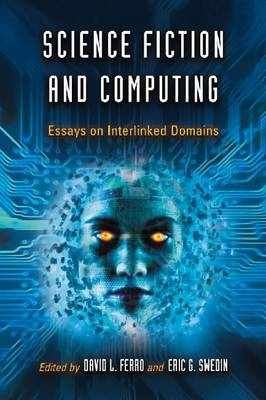 Science Fiction and Computing: Essays on Interlinked Domains (Paperback)