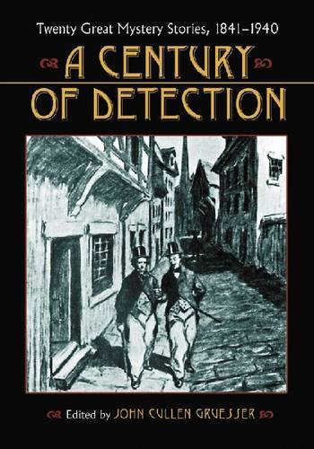 A Century of Detection: Twenty Great Mystery Stories, 1841-1940 (Paperback)
