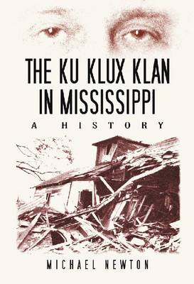 The Ku Klux Klan in Mississippi: A History (Hardback)