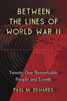 Between the Lines of World War II (Paperback)