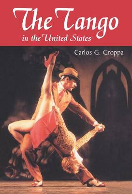 The Tango in the United States: A History (Paperback)