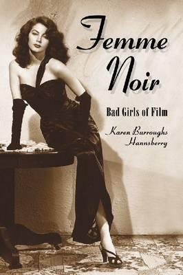 Femme Noir: Bad Girls of Film (Paperback)