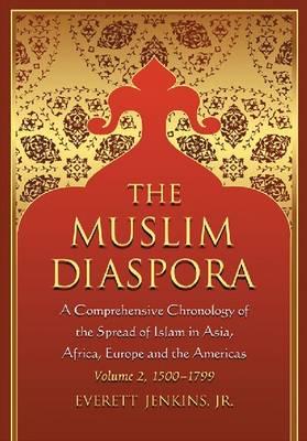 The The Muslim Diaspora: The Muslim Diaspora (Volume 2, 1500-1799) 1500-1799 Volume2 (Paperback)