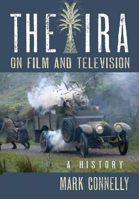 The The IRA on Film and Television: A History (Paperback)