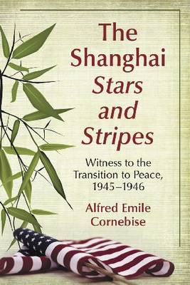 The Shanghai Stars and Stripes (Paperback)