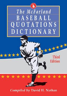 The McFarland Baseball Quotations Dictionary, 3d ed. (Paperback)