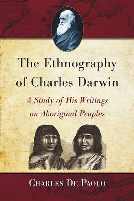 The Ethnography of Charles Darwin (Paperback)