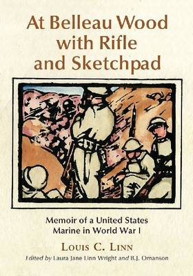At Belleau Wood with Rifle and Sketchpad: Memoir of a United States Marine in World War I (Paperback)