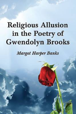 Religious Allusion in the Poetry of Gwendolyn Brooks (Paperback)