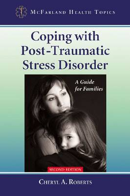Coping with Post-Traumatic Stress Disorder: A Guide for Families, 2d ed. (Paperback)