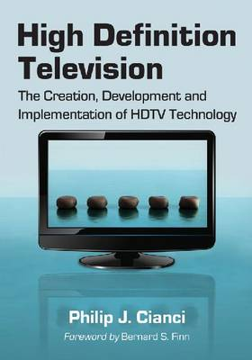 High Definition Television: The Creation, Development and Implementation of HDTV Technology (Paperback)