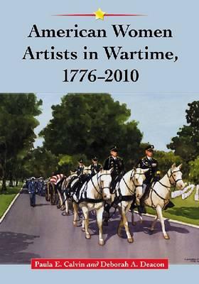 American Women Artists in Wartime, 1776-2010 (Paperback)