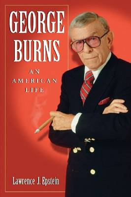 George Burns: An American Life (Paperback)