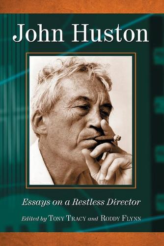 John Huston: Essays on a Restless Director (Paperback)