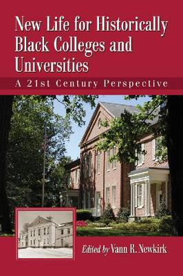 New Life for Historically Black Colleges and Universities: A 21st Century Perspective (Paperback)