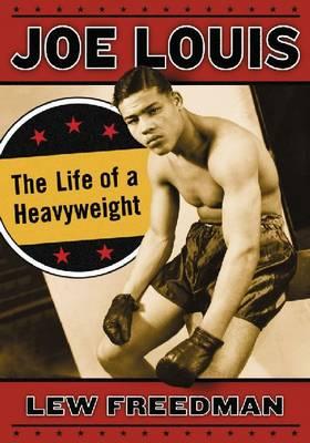 Joe Louis: The Life of a Heavyweight (Paperback)