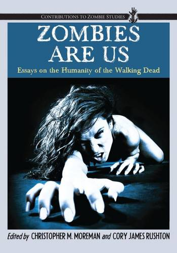 Zombies Are Us: Essays on the Humanity of the Walking Dead (Paperback)