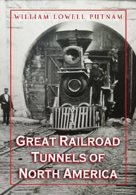 Great Railroad Tunnels of North America (Paperback)