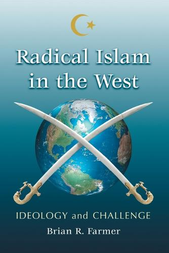 Radical Islam in the West: Ideology and Challenge (Paperback)