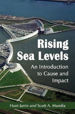 Rising Sea Levels: An Introduction to Cause and Impact (Paperback)