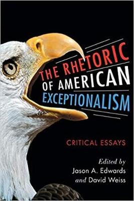The Rhetoric of American Exceptionalism: Critical Essays (Paperback)