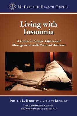 Living with Insomnia: A Guide to Causes, Effects and Management, with Personal Accounts (Paperback)