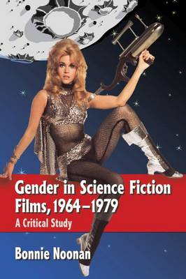 Gender in Science Fiction Films, 1964-1979: A Critical Study (Paperback)