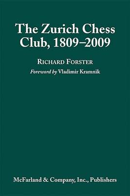 The Zurich Chess Club, 1809-2009 (Hardback)