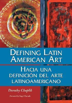 Defining Latin American Art / Hacia Una Definicion Del Arte La (Paperback)