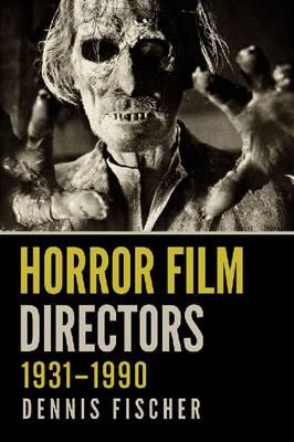Horror Film Directors, 1931-1990 (Paperback)